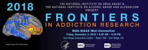 NIDA-NIAAA 2018 Mini-Convention: Frontiers in Addiction Research